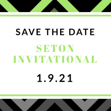 SAVE THE DATE! - 29TH ANNUAL SETON INVITATIONAL